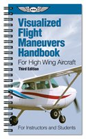 Visualized Flight Maneuvers Handbook - high Wing